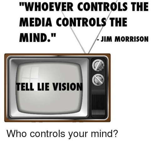whoever-controls-the-media-controls-the-mind-jim-morrison-tell-4664626